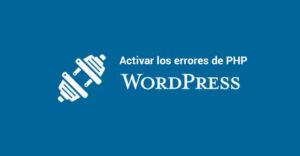 activar errores php wordpress